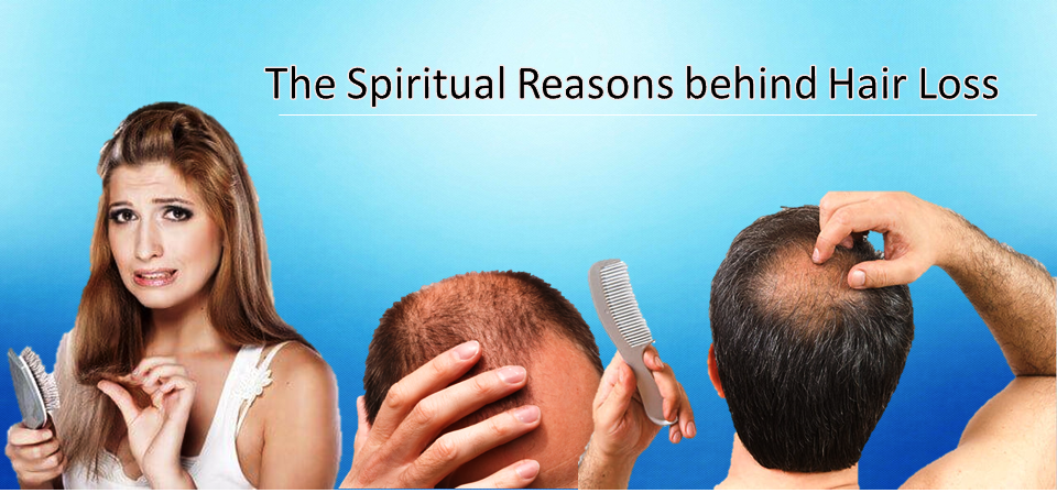The Spiritual Reasons behind Hair Loss