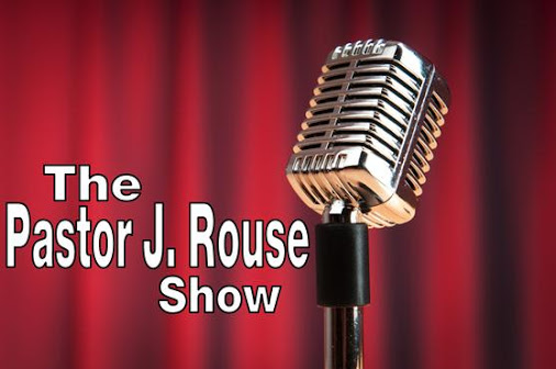 The Pastor J Rouse Show